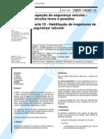 NBR 14040-12 - 1998 - Inspeção de Segurança Veicular - Habilitação de Inspetores