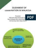 ABOLISHMENT OF EXAMINATION IN MALAYSIA.pptx