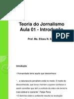 Aula 01 - Teoria do Jornalismo_Introdução