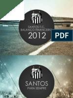 Santos FC, Bilancio 2012, Presentazione agli azionisti
