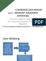 HUBUNGAN MEROKOK DAN MINUM KOPI TERHADAP TERJADINYA HIPERTENSI 1.pptx