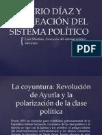 PORFIRIO DÍAZ Y LA CREACIÓN DEL SISTEMA POLÍTICO