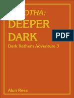 The Deeper Dark