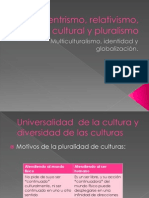 Etnocentrismo, Relativismo, Cultural y Pluralismo