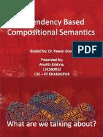Dependency Based Compositional Semantics