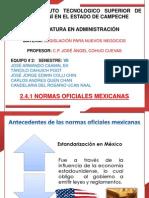 2.4 Normas Oficiales Mexicanas