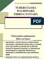 TUBERCULOZA PULMONARĂ FIBRO-CAVITARĂ