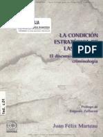 Marteau, Juan Felix - La Condicion Estrategica de Las Normas . El Discurso Radical de La Criminol