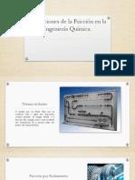Aplicaciones de la Fricción en la Ingeniería Química