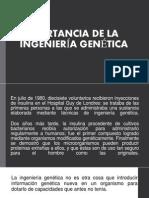 IMPORTANCIA DE LA INGENIERÍA GENÉTICA