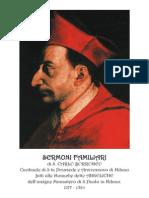 SERMONI FAMILIARI di S. CARLO BORROMEO Cardinale di S.ta Prassede e Arcivescovo di Milano fatti alle Monache dette ANGELICHE dell'insigne Monastero di S.Paolo in Milano. 1577 - 1584