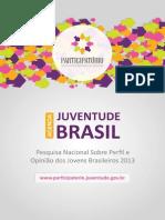 A Pesquisa Agenda Juventude Brasil 2013