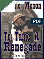 To Tame a Renegade - Mason, Connie.pdf