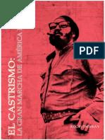 Regis Debray - El Castrismo. La gran marcha de América Latina