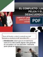 El Conflicto , La Pelea y El Desacuerdo