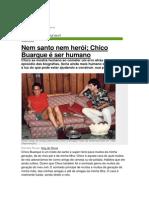 Nem santo nem heroi,Chico Buarque é humano