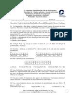 Exercícios de Variável Aleatória- Distribuições- Bernoulli-Binominal- Poisson e Contínua.
