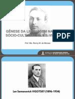 Gênese da linguagem - Teoria Sócio-Cultural L. S. Vygotsky