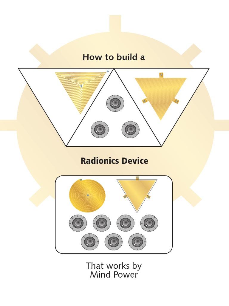 How_To_Build_A_Radionics_Device_That_Works_By_Mind_Power.pdf Radionics Schematics on bob beck schematics, machine schematics, simple radio schematics, pink noise generator schematics, hidden blade schematics, circuit board schematics, magnetic generator schematics, ufo schematics,