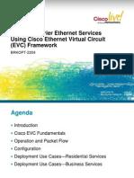 BRKOPT-2204 - Building Carrier Ethernet Services Using Cisco Ethernet Virtual Circuit (EVC) Framework