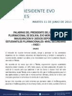 PALABRAS DEL PRESIDENTE DEL ESTADO PLURINACIONAL DE BOLIVIA, EVO MORALES, EN LA INAUGURACION IV JUEGOS DEPORTIVOS ESTUDIANTILES PLURINACIONALES- NIVEL SECUNDARIO – FASE I 11.06.13