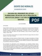 DISCURSO DEL PRESIDENTE DEL ESTADO PLURINACIONAL DE BOLIVIA, EN LA CREACIÓN DEL INSTITUTO DE LENGUA Y CULTURA DE LA NACIÓN QUECHUA 09.08.2013