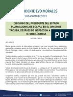 DISCURSO DEL PRESIDENTE DEL ESTADO PLURINACIONAL DE BOLIVIA, EN EL CHACO DE YACUIBA, DESPUES DE INSPECCIÓN A LA PLANTA TERMOELÉCTRICA  11.08.2013