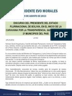 Discurso Del Presidente Del Estado Plurinacional de Bolivia, En El Inicio de La Caravana Por La Transparencia, Que Recorrera 21 Municipios Del Pais 19.08.2013