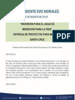 Discurso Del Presidente en La Entrega de Proyectos Para Miagua III en Santa Cruz 22.08.2013
