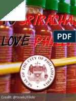To Sriracha, Love Philly