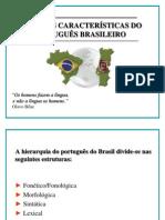 ALGUMAS CARACTERÍSTICAS DO PORTUGUÊS BRASILEIRO1.ppt
