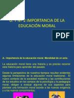 U T Nº 2 IMPORTANCIA DE LA EDUCACIÓN MORAL Versión 97 - 2003(2)