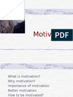 What is Motivation? Why Motivation? Importance of Motivation Better Motivation