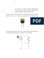 physics project ldr In this project, i will show you how to build a simple light activated switch circuit using ldr using this circuit, an electrical device or an appliance like a light bulb or a fan for example, can be controlled based on the intensity of the light near the circuit principle behind the circuit the.