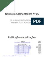 Norma Regulamentadora No 05