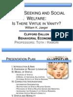 Status SeekinStatus Seeking and Social Welfare - Is There Virtue in Vanityg and Social Welfare - Is There Virtue in Vanity.pptx