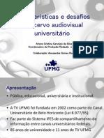 Características e desafios do acervo audiovisual universitário - CineOP