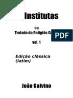 João Calvino - Institutas 1 - tradução do latim.By.Edwards.Www.BestUniom.net.doc