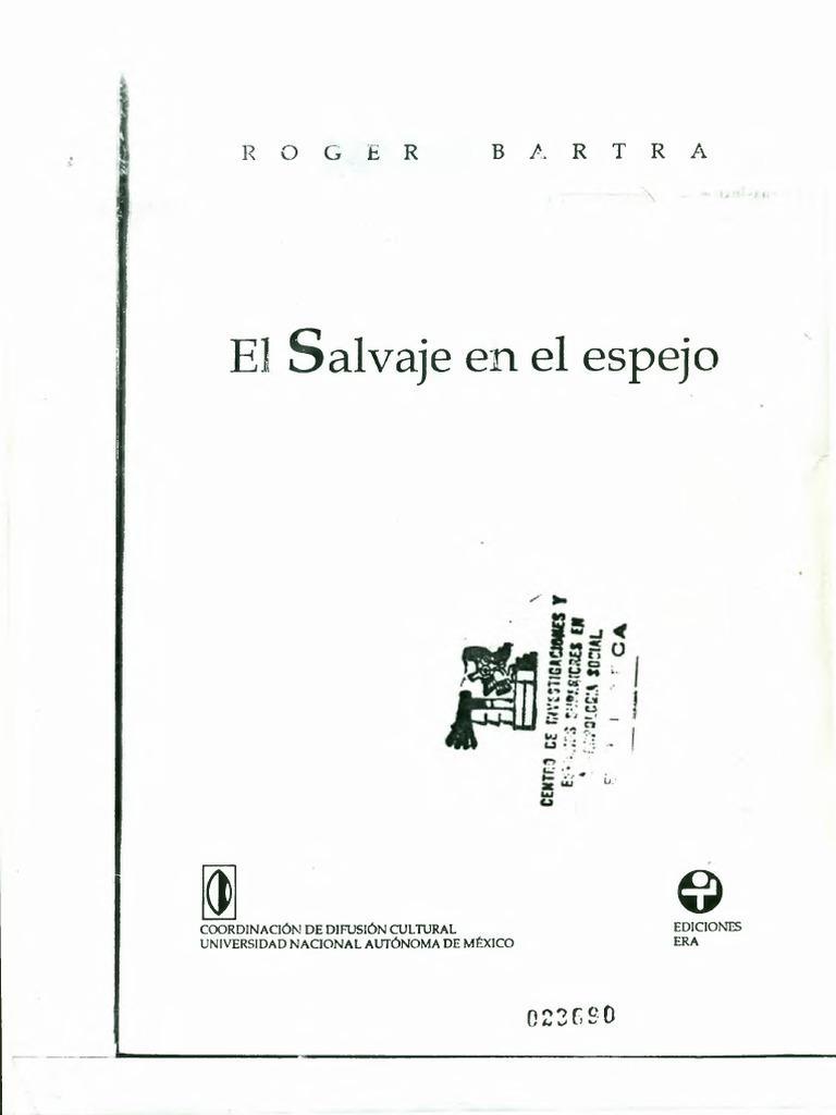 Bartra Roger s a El Salvaje en El Espejo1 Libro Completo