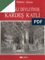 Mehmet Akman - Osmanlı Devletinde Kardeş Katli (1)