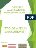 ETIOLOGIA Y CLASIFICACIÓN DE MALOCLUSIÓN DENTAL