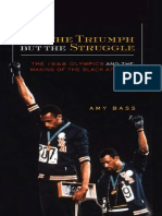 Not the Triumph but the Struggle The 1968 Olympics and the Making of the Black Athlete