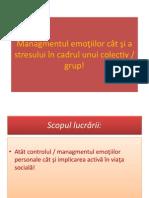 Managmentul emoţiilor cât şi a stresului în cadrul