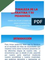 La Naturaleza de La Literatura y Su Pedagogia Julieta 3er Sem Pily 10-03-2012