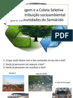 A reciclagem como alternativa para questão ambiental e