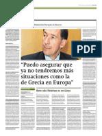 """""""Puedo asegurar que no tendremos más situaciones como la de Grecia en Europa"""""""
