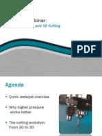 Higher Pressure and 3D Cutting