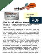 Dilma Deve Vir a CG Entregar Apartamentos