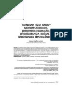 LEITE JUNIOR, Jorge. Transitar para onde - monstruosidade, (des)patologização, (in)segurança social e identidades transgêneras