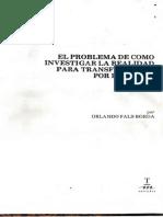 Fals Borda - El Problema de Como Investigar La Realidad Para Transformarla Por La Praxis.epub